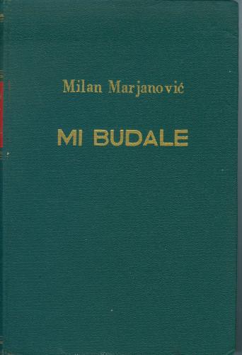 PPMHP 100532: Mi Budale • Zapisi u stihovima, 1915. - 1938. • Moderni hrvatski pisci Kolo III, knjiga 5